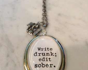 Ernest Hemingway Necklace, Quote Necklace, Write drunk: edit sober, Ernest Hemingway, Quote Pendant, Quote Charm, Literary Necklace