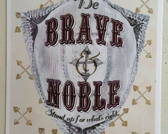 Be BRAVE and NOBLE - maroon & gold (8.5 x 11 Print)