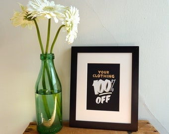 "Your Clothing 100 off 5""x7"" gold foil stamped print"
