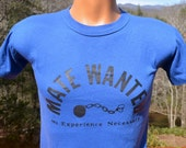 vintage 80s t-shirt MATE WANTED no experience req'd funny single love Small XS blue