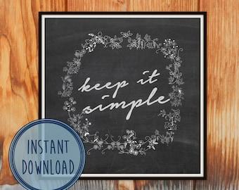 Keep it simple - Digital Art Print Printable Art - INSTANT DOWNLOAD