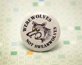 Werewolves, Not Swearwolves Button - pin or magnet
