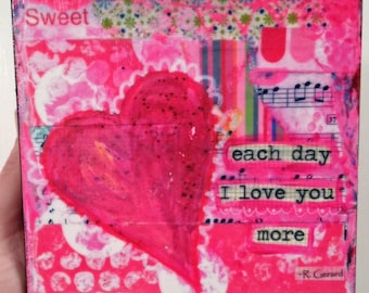 Love, Family, Heart, Reproduction of Original Painting,  6x6 Cradled birch Canvas, Quote Each Day I Love you More