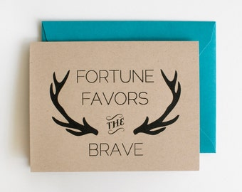 Fortune Favors the Brave - Blank Card - Encouragement - Graduation - Congrats - Quote - antlers - screen printed - kraft - manly - rustic