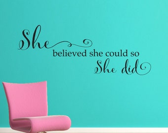 She Believed She could so She Did Wall Decal - Girl Quote Wall Sticker - She Quote - Large