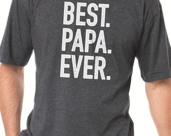 Papa Shirt Best Papa Ever T Shirt Mens t shirt Dad Shirt Fathers Day Gift Papa Gift Best Dad Husband Gift Funny T shirts