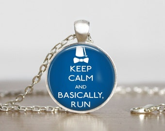 Doctor Who  Keep Calm and Basically Run Image Pendant, Doctor Who jewelry  , Doctor Who pendant,  Doctor Who Necklace