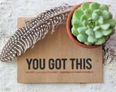 You Got This Card - Typographic Encouragement Greeting Card