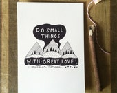 Do Small Things With Great Love - 8x10 Art Print
