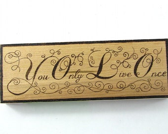 READY-to-SHIP SALE. yolo. You Only Live Once Desk Art. Office Art. Inspirational Quote. Inspiration Shelf Art. Unique Gift. Wood Burning