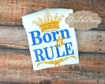 Born to Rule - baby shower gift - baby boy - prince - little prince - newborn -