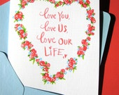 Valentines Card - Romantic Card - Anniversary Card - Love You, Love Us, Love Our Life