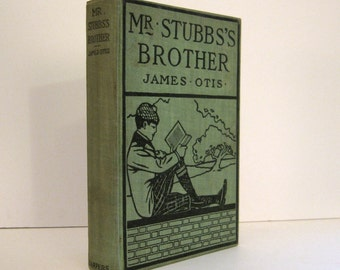 Mr. Stubbs' Brother, a Sequel to 'Toby Tyler' by James Otis, Antique Children's Book about a Circus - Circa 1910 - 1915
