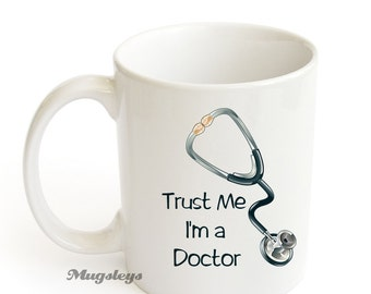 Trust Me I'm a Doctor Coffee Mug gifts, Stethoscope mugs, Med grad Student, Boss coworker