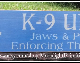 K-9 Unit, Police Signs, Law Enforcement, Jaws and Paws Enforcing The Laws, Police Dogs, Wooden Signs