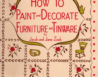 How to Paint and Decorate Furniture and Tinware by Jacob and Jane Zook