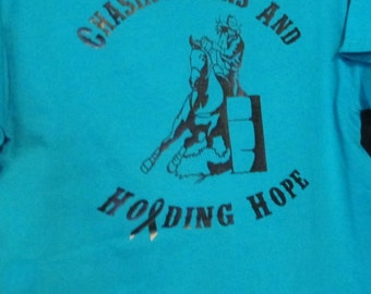 Chasing Cans and Holding Hope Tshirt, Barrel Racer Tshirt