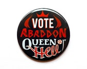 "Supernatural Button - Vote Abbadon Queen of Hell Button - 2"" Pinback Button - Supernatural Magnet"