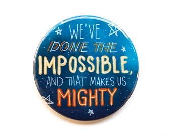 """Firefly Button // """"We've done the impossible and that makes us mighty"""" // 2"""" Pinback Button or Magnet"""