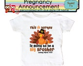 This Little Turkey is going To Be a Big Cousin Big Brother Turkey Thanksgiving  Personalized Due Date Shirt Sibling Announcement  Shirt