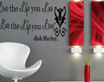 Love the Life You Live Live the Life You Love Bob Marley Inspirational Decal Sticker Quote Vinyl Wall Decal Art (B4)