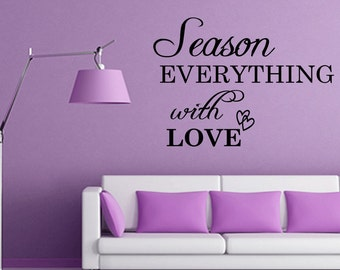 Season Everything with Love Kitchen Wall Decal Kitchen Wall Quote (230)