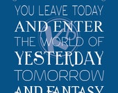 Here You Leave Today... Walt Disney World Entrance Quote, Digital Print