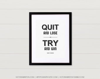 Quit and Lose or Try and Win - 11x17 typography print, inspirational quote, retro style art, modern wall decor, fitness poster