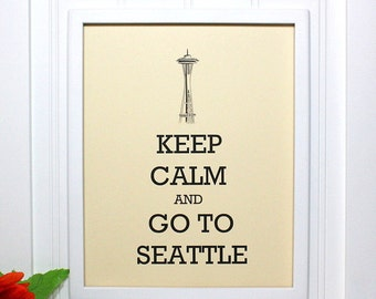 Seattle Travel Poster - 8 x 10 Art Print - Keep Calm and Go To Seattle - Shown in French Vanilla Matte - Buy 2 Posters, Get a 3rd Free