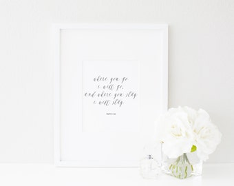 Where you go I will go | Ruth 1:16 | Love & Marriage Wall Art Print | Bible Verse