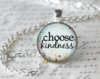Choose Kindness Inspirational Quote Pendant Necklace or Keyring Glass Art Print Jewelry Charm Inspiration Teacher Pendant Statement Pendant