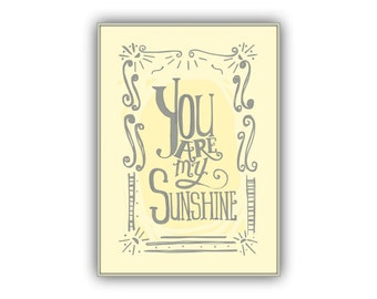 5x7 You Are My Sunshine yellow and grey baby nursery print, Gender Neutral Nursery Decor, gray yellow baby room, hand lettering song quote
