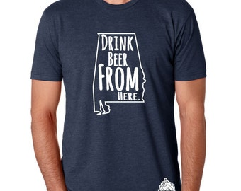 Craft Beer Alabama- Drink Beer From Here Shirt