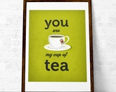 Valentines day print You are my cup of tea Valentine poster Love print Green Tea print Typography poster Tea love Love poster Green print