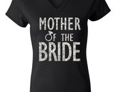 MOTHER of the BRIDE GLITTER Shirt Black V-neck, Bridal Vneck, Wedding shirt, Mother of the Bride shirt, wedding, mother