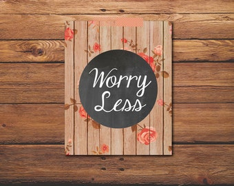 Quote Print - Worry Less - Vintage Style Print - Quote Art - Vintage Print - Inspirational Quote - Chalkboard Decor - Wall Art Decor