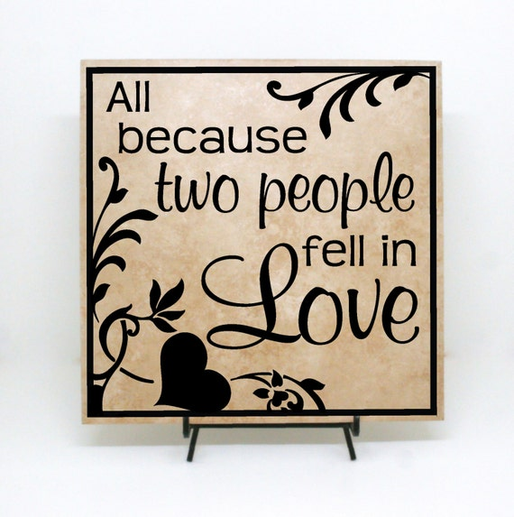 Wedding Gift All Because Two People Fell In LOVE Wedding