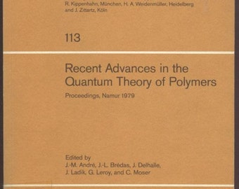 Recent Advances in the Quantum Theory of Polymers, Proceedings of the Workshop in Namur, Belgium 1979, Lectures in Physics 1st Edition 1980