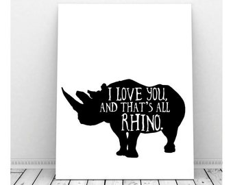 I Love You Art, Rhinoceros Silhouette, Instant Download, Black and White, Romantic Art, Animal Pun, Rhinoceros Print, Rhino Nursery Art