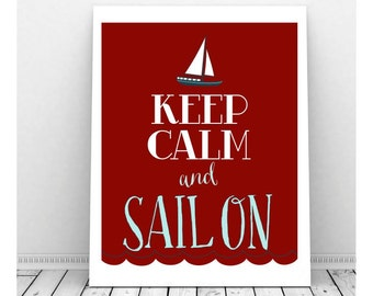 Keep Calm Sail On, Sailing Art, Beach Art, Beach Decor, Instant Download, Sail Boat Decor, Nautical Decor, Sail Boat Art, Sailing Print