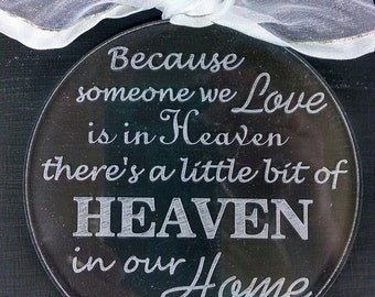 Memorial Ornament, Because someone we Love is in Heaven there's a little bit of HEAVEN in our Home Acrylic Ornament