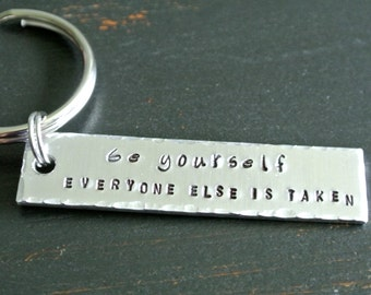 Be Yourself, Everyone Else Is Taken Metal Stamp Keychain Oscar Wilde Quote