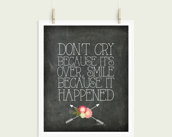 Dont Cry Because Its Over, Smile Because It Happened Dr Seuss Chalkboard Shabby Chic Digital Print Instant Art INSTANT DOWNLOAD