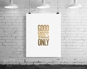 Inspirational poster, Good vibes only gold, Quote Print, Printable Wall Art, wall decor, digital typography poster print, INSTANT DOWNLOAD.