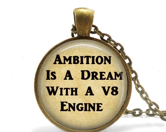 Dream Necklace Ambition Jewelry, V8 engine quote necklace, Graduation gift pendant, Dream quote necklace, Ambition quote dream pendant gift