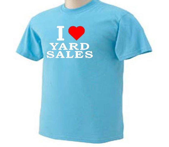I love yard sales tag garage selling hobby t shirt for Selling shirts on etsy