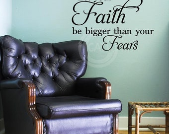 Let Your Faith Be Bigger Than Your Fears vinyl lettering wall decal sticker