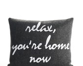"relax, you're home now  14""x18"" recycled felt applique pillow - more colors available"