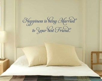 bedroom wall decal - bedroom decor - wall vinyls decals art - bedroom love quote - Happiness is being married to your best friend