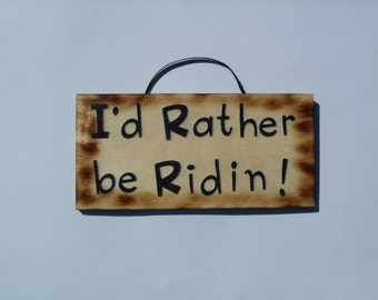 I'd Rather be Ridin! sign